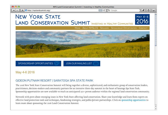 Visit the New York State Land Conservation Summit 2016: - Bringing together conservation leaders, practitioners, decision-makers, and stakeholders for an intensive two-day rally covering a variety of topics.